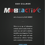 Review of Dan Gillmor's Mediactive